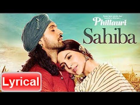 sahiba-song-with-lyrics-|-phillauri-|-anushka-sharma,-diljit-dosanjh,-anshai-lal-|-shashwat