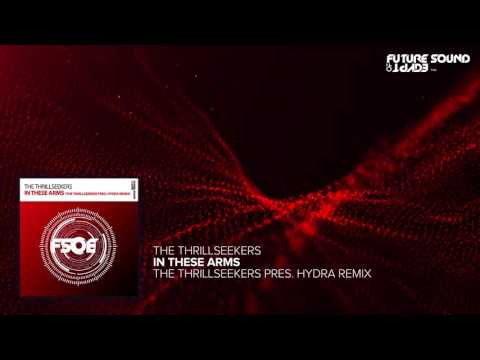 The Thrillseekers - In These Arms (The Thrillseekers Pres. Hydra Remix)