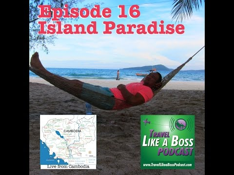 Ep 16 - Island Paradise in Cambodia, Managing an Online Business without Electricity