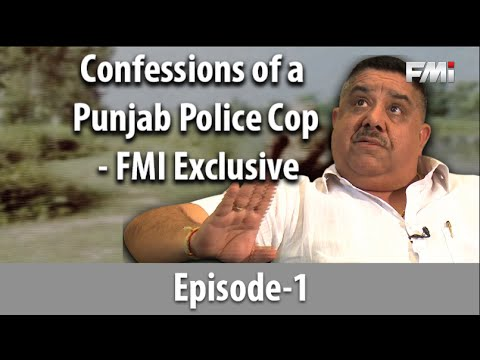 Confessions of a Punjab Police Cop - FMI Exclusive - Episode 1