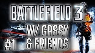 Battlefield 3: /w Gassy, Diction, Utorak, & Tomanex #1