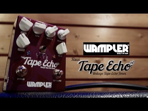 Wampler Faux Tape Echo V2, demo by Pete Thorn