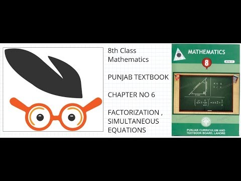 8th Class Mathematics PUNJAB TEXTBOOK CHAPTER NO 6 FACTORIZATION ,  SIMULTANEOUS EQUATIONS