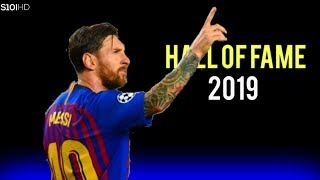 Lionel Messi - Hall Of Fame | Skills & Goals | 2019 HD