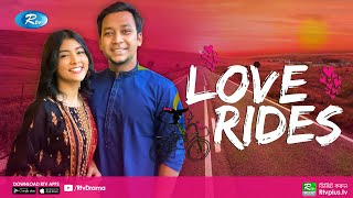 Love Rides 💑 | লাভ রাইডস | Shawon, Toya | Bangla New Natok 2021 | Romantic Natok | Rtv New Natok