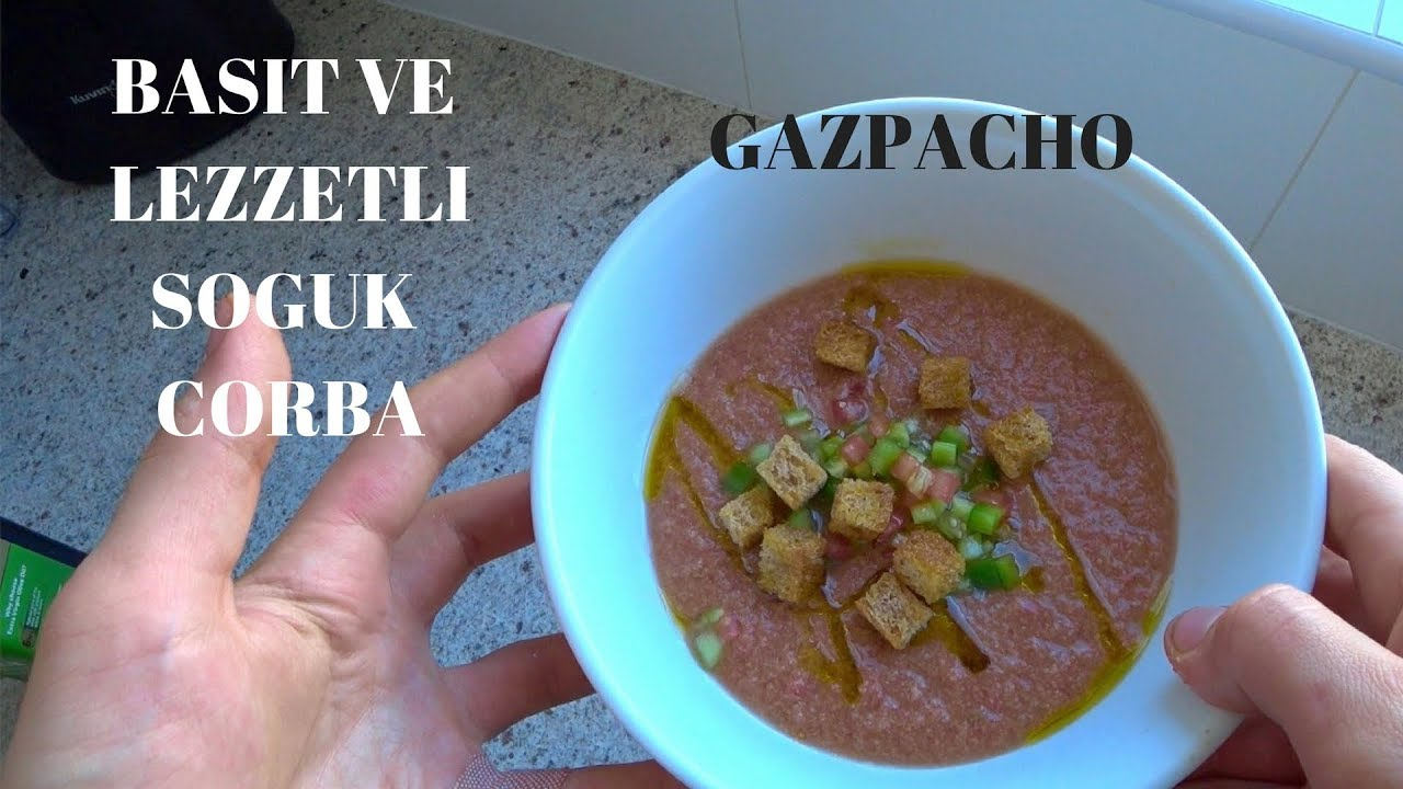 Basit Lezzetli Soğuk Çorba - Gazpacho   Yemek Tarifleri