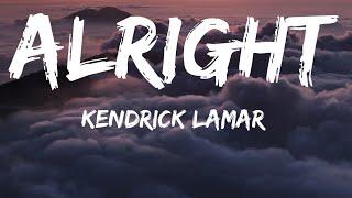 Kendrick Lamar - Alright (Lyrics)