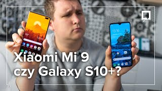 XIAOMI MI 9 - recenzja   Czy warto dopłacić 2000 zł do Galaxy S10+?