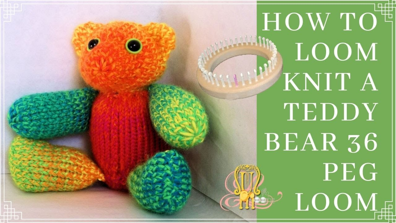 How To Loom Knit A Teddy Bear 36 Pegs Youtube