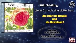 Willi Schilling - Wenn Du noch eine Mutter hast (Original Version)