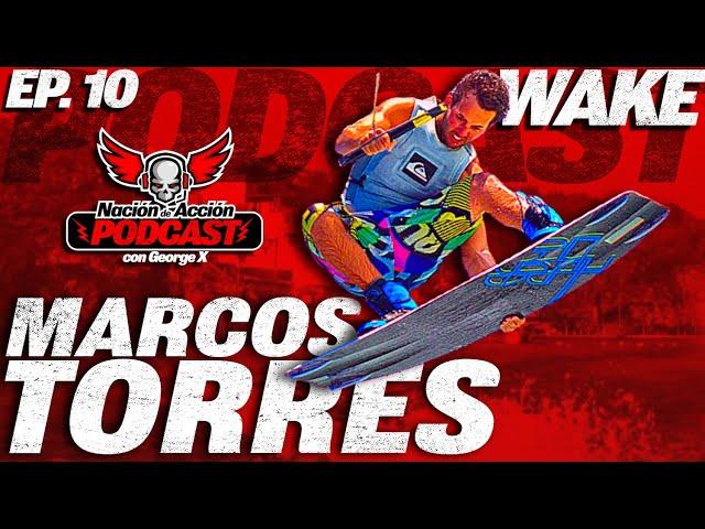 Nación de Acción con George X Ep #10 Marcos Torres - Campeón Mexicano de wakeboarding en el Podcast