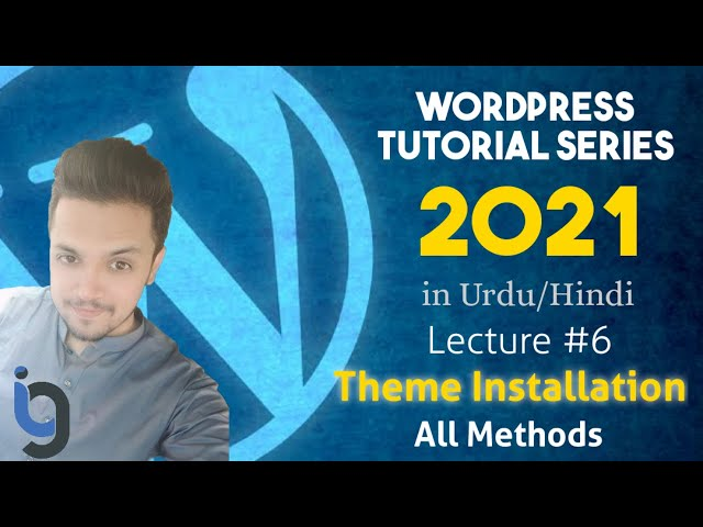 6. Theme Installation in WordPress - All Methods to Install Theme - WordPress Series by IG