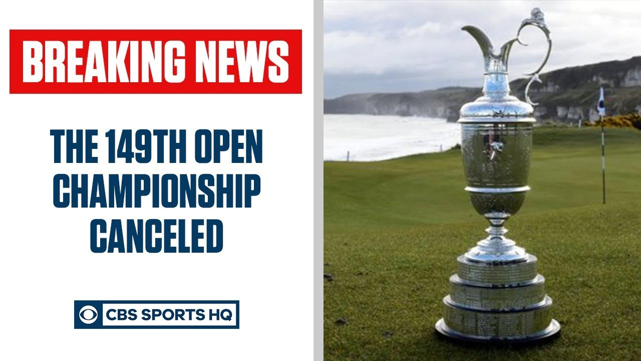 BREAKING: 2020 Open Championship CANCELED amid COVID-19 outbreak | CBS Sports HQ