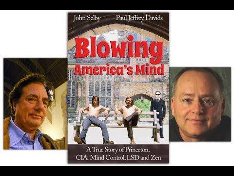 "Paul David's ""Blowing America's Mind.. A True Story of Princeton, CIA Mind Control, LSD and Zen"