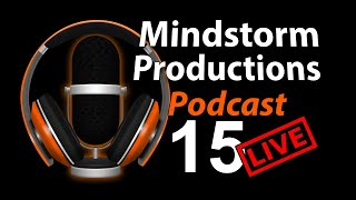 Podcast 15 - Mindstorm broke his butt, Education and Cats again