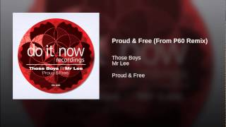 Proud & Free (From P60 Remix)
