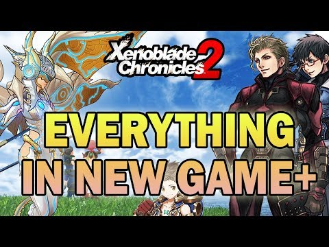 All Features in New Game Plus! Everything to Know! (Xenoblade Chronicles 2)