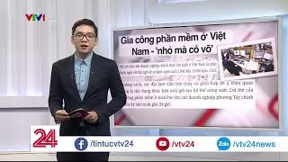 Điểm báo: Gia công phần mềm Việt Nam - Nhỏ mà có võ - Tin Tức VTV24
