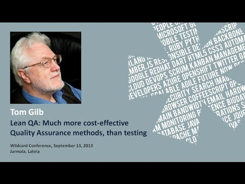 Tom Gilb 'Lean QA: Much more cost-effective Quality Assurance methods, than testing'