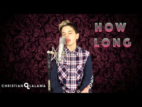 "Charlie Puth - ""How Long"" [Christian Lalama Cover]⏰"