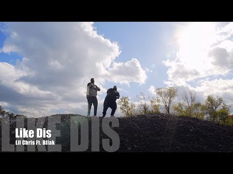 Lil Chris Ft. Bllak - Like Dis (Music Video)