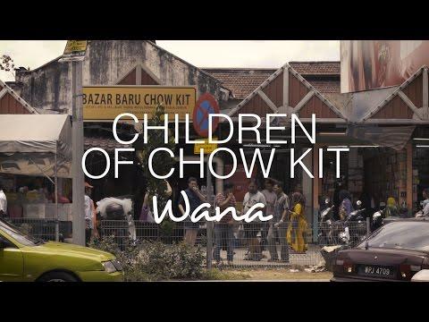 Children of Chow Kit: Wana