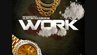 Lil Zay Big Que Big Bone-Work ( Produced By Evil G )