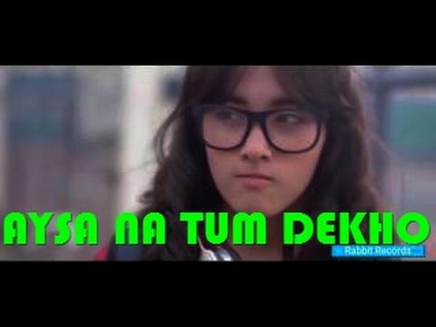 Aise na Mujhe Tum Dekho   Love Song  Korean Mix