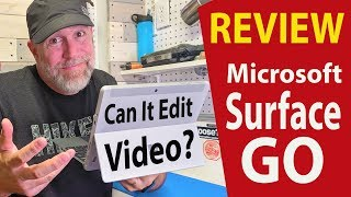 Microsoft Surface Go Review - Can it Edit Video? (Review)