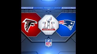 Super Bowl 51: The Greatest Comeback! Atlanta Falcons vs New England Patriots