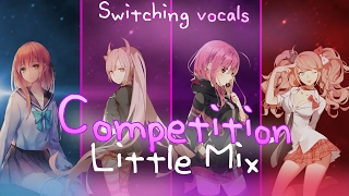 ◤Nightcore◢ ↬ Competition [Switching vocals | Little Mix ] Mp3