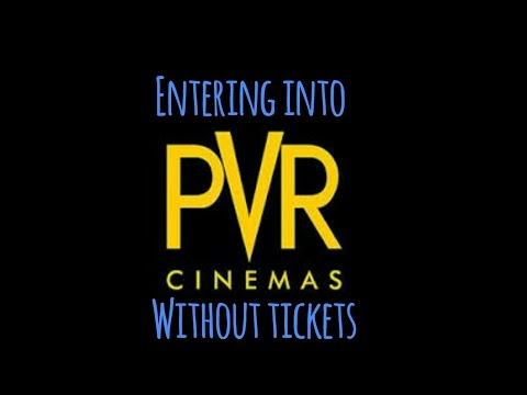 Entering into PVR cinemas without tickets