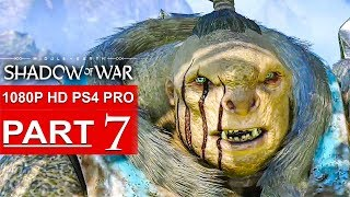 SHADOW OF WAR Gameplay Walkthrough Part 7 [1080p HD PS4 PRO] - No Commentary (FULL GAME)