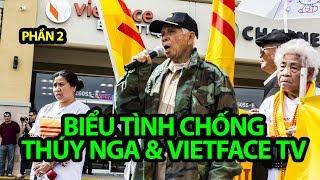 Biểu tình chống Trung tâm Thúy Nga và VietFaceTV - PHẦN 2