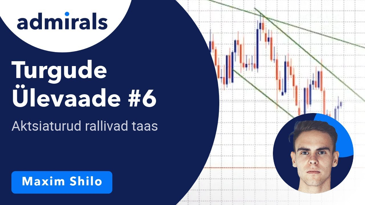 Turgude Ülevaade #6 - Aktsiaturud rallivad taas