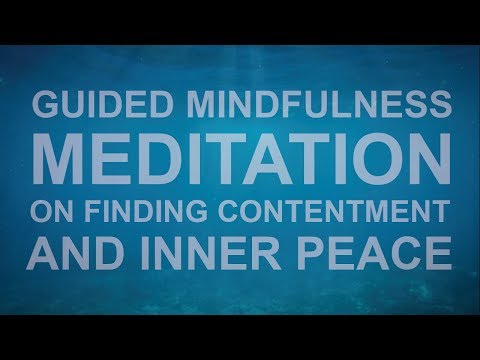 Guided Mindfulness Meditation on Finding Contentment and Inner Peace