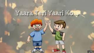 yara teri yari ko | Friendship whatsapp status video ringtone Lyrics