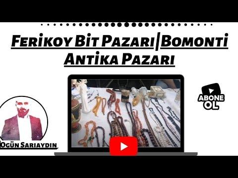 FERİKÖY ANTİKA PAZARI/FERİKÖY BİT PAZARI TURU!