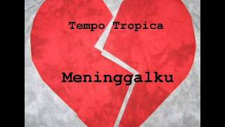 Tempo Tropica Meninggalku
