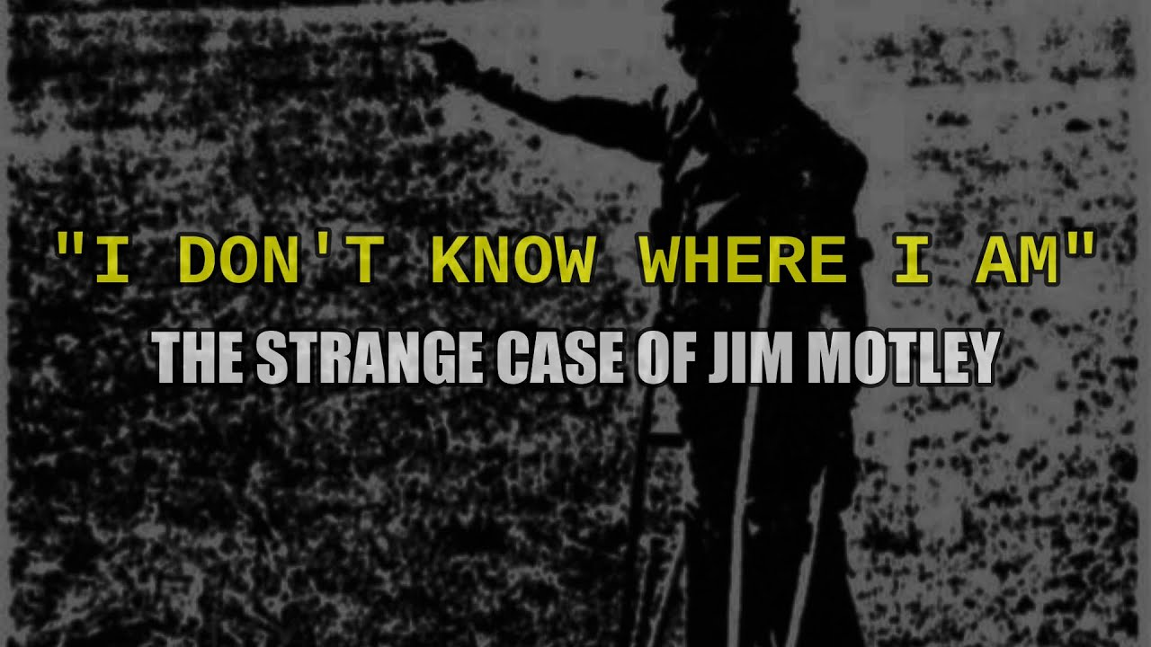 """""""I Don't Know Where I Am: The Strange Case of Jim Motley""""   Paranormal Stories"""