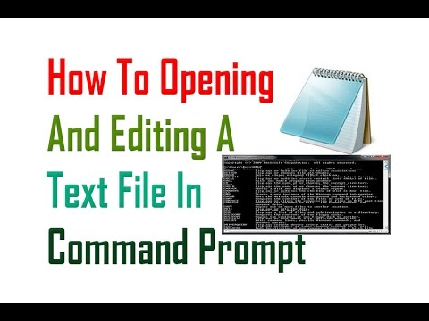 How To Opening And Editing A Text File In Command Prompt