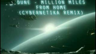 Dune - Million Miles From Home (Cybernetika Remix)