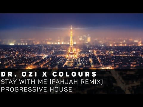 [Progressive House]Dr. Ozi X Colours - Stay With Me (Fahjah Remix)