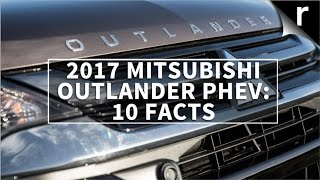 2017 Mitsubishi Outlander PHEV ─ 10 facts about the plug-in hybrid SUV
