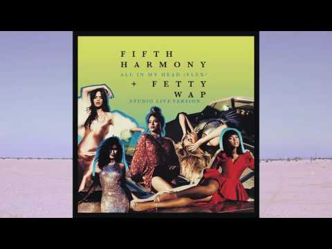 Fifth Harmony - All In My Head (Flex) [Studio Live Version]
