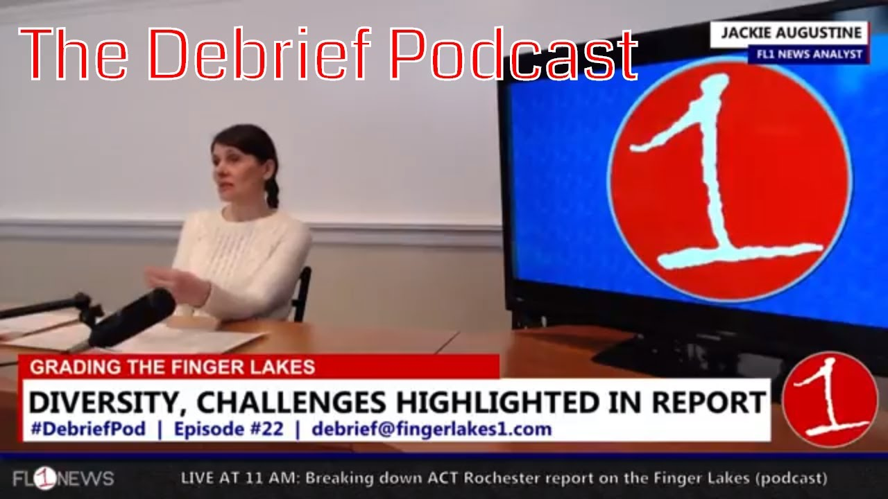 Breaking down ACT Rochester report on the Finger Lakes .::. The Debrief Podcast 4/20/18