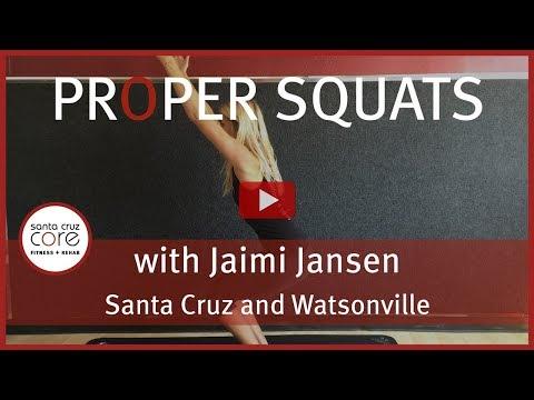 The Proper Way to Squat | Santa Cruz CORE Fitness + Rehab