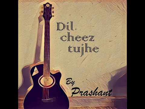 Dil cheez tujhe of Airlift guitar lesson by Prsshu