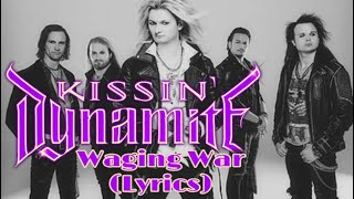 Kissin Dynamite -  Waging war lyrics