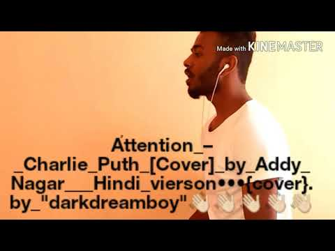 Attention – Charlie Puth [Cover] by Addy Nagar | Hindi Remake [ cover ] by darkdreamboy..